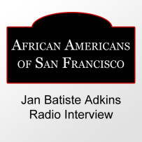 [Radio Interview] Arts In The Valley – African Americans of San Francisco
